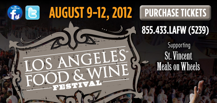 SECOND ANNUAL LOS ANGELES FOOD & WINE FESTIVAL, August 9-12, 2012 - Supporting St. Vincent Meals on Wheels